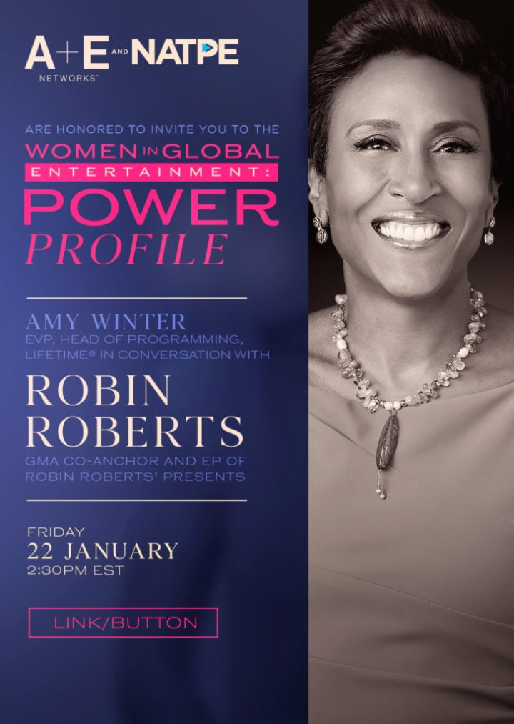 Robin Roberts is a multiple award-winning TV personality, journalist, and producer, who reaches millions of American viewers five days a week as co-anchor of Good Morning America. She will join Lifetime Executive Vice President and Head of Programming Amy Winter for an intimate conversation about her prolific career, her experiences working as a woman of color in the media business, and her partnership with A+E Networks as executive producer of the groundbreaking Robin Roberts Presents movies and documentaries; delving into what these stories means to her, the process in bringing them to life and upcoming projects.