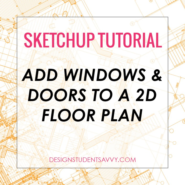 How to Add Doors & Windows to a 2D Interior Floor Plan in SketchUp