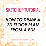 How to Draw a Floor Plan to Scale in SketchUp from a PDF