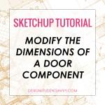 SketchUp Door Tutorial – Modify the Dimensions of a Door Component