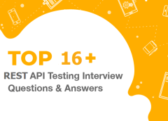 16 Common REST API Testing Interview Questions