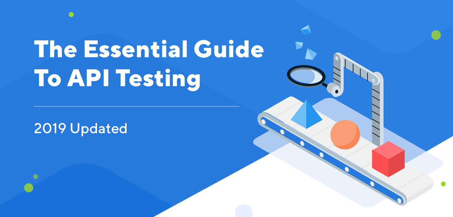 The-Essential-Guide-To-API-Testing