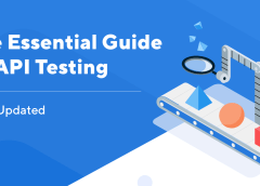 The Essential Guide To API Testing | 2019 Updated