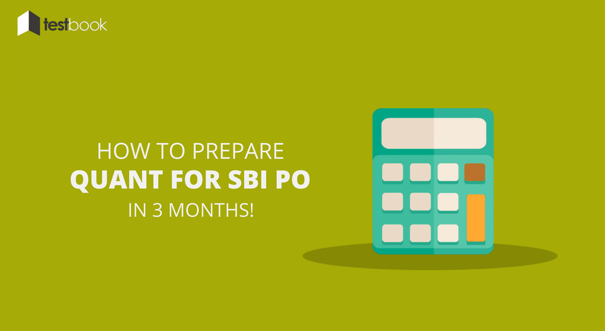 How to Prepare Quantitative Aptitude for SBI PO 2017 in 3 Month