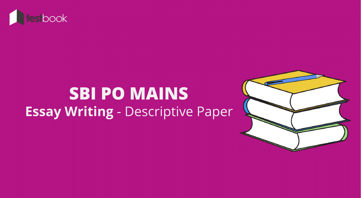 https://i2.wp.com/testbook.com/blog/wp-content/uploads/2016/07/SBI-PO-Essay-Tips-for-2017-Descriptive-Paper-1.png?fit\u003d1200%2C657\u0026ssl\u003d1