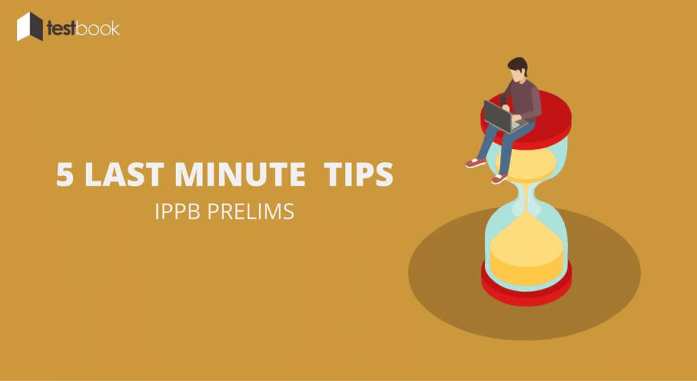 5 expert last minute tips for ippb prelims you can t ignore testbook