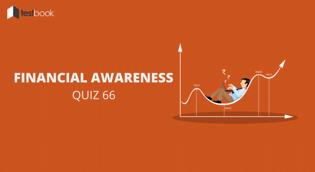 Financial Awareness Quiz 66 for Banking & Other Exams