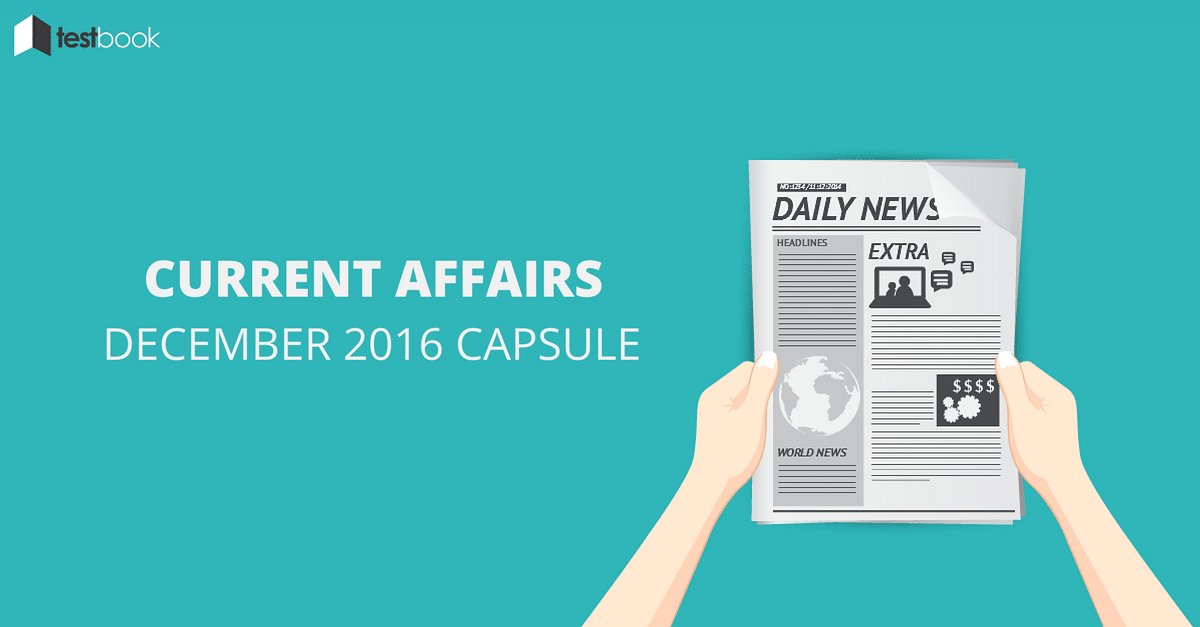 Important Current Affairs December 2016 Capsule with PDF