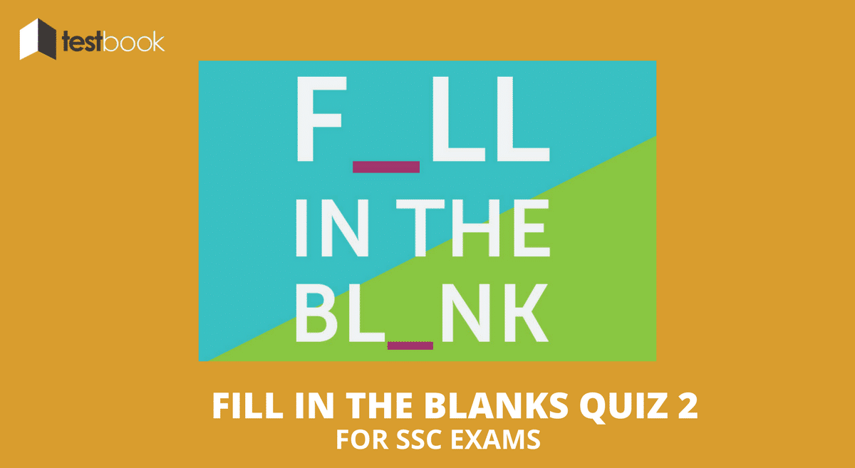 Fill in the Blanks Quiz 2 for SSC Exams