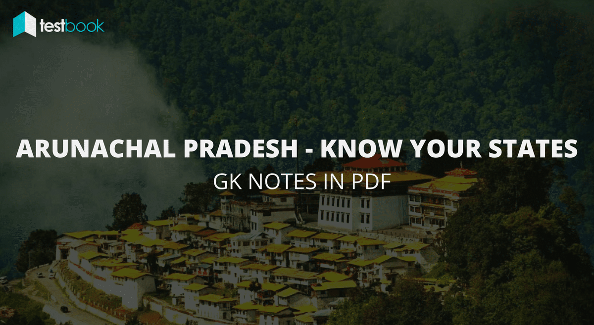 Major Points about Arunachal Pradesh - Know Your States in PDF for SSC, Bank Exams