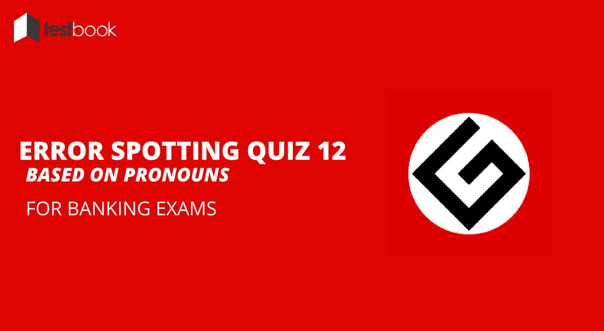 Pronouns - Error Spotting Quiz 12 for Banking & Insurance Exams