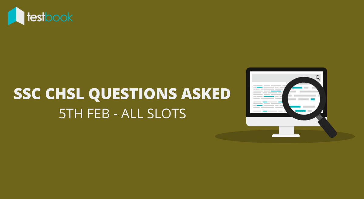 SSC CHSL Questions Asked 5th February 2017 (All Slots)