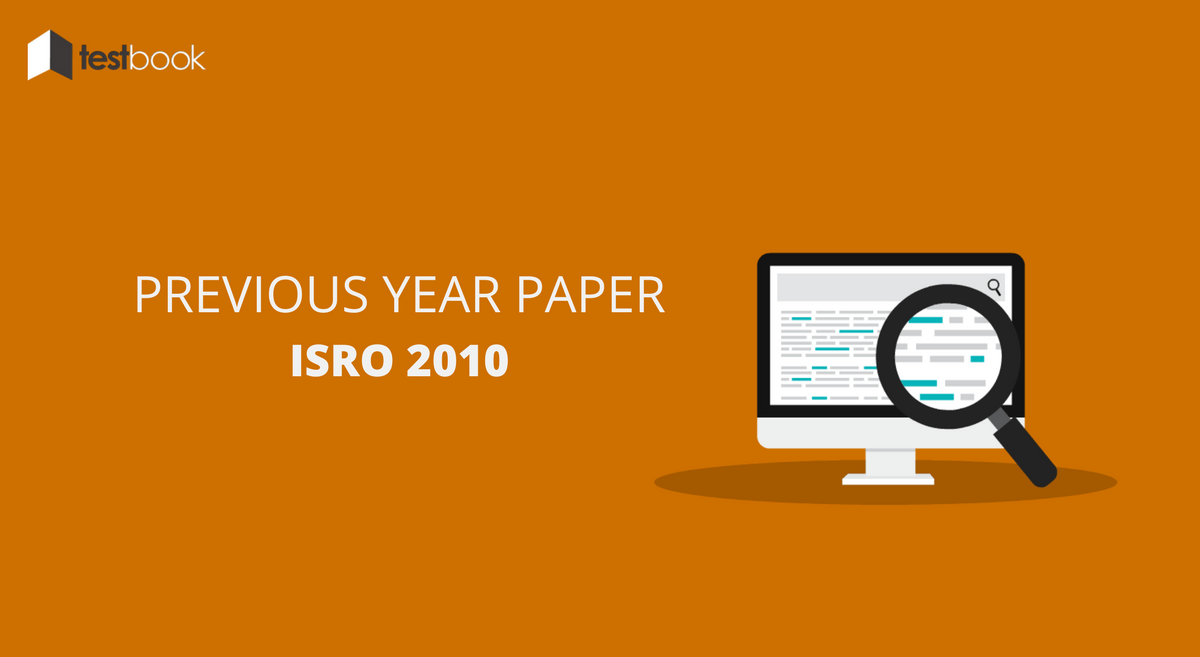 Official ISRO Previous Paper 2010 – Download Now!