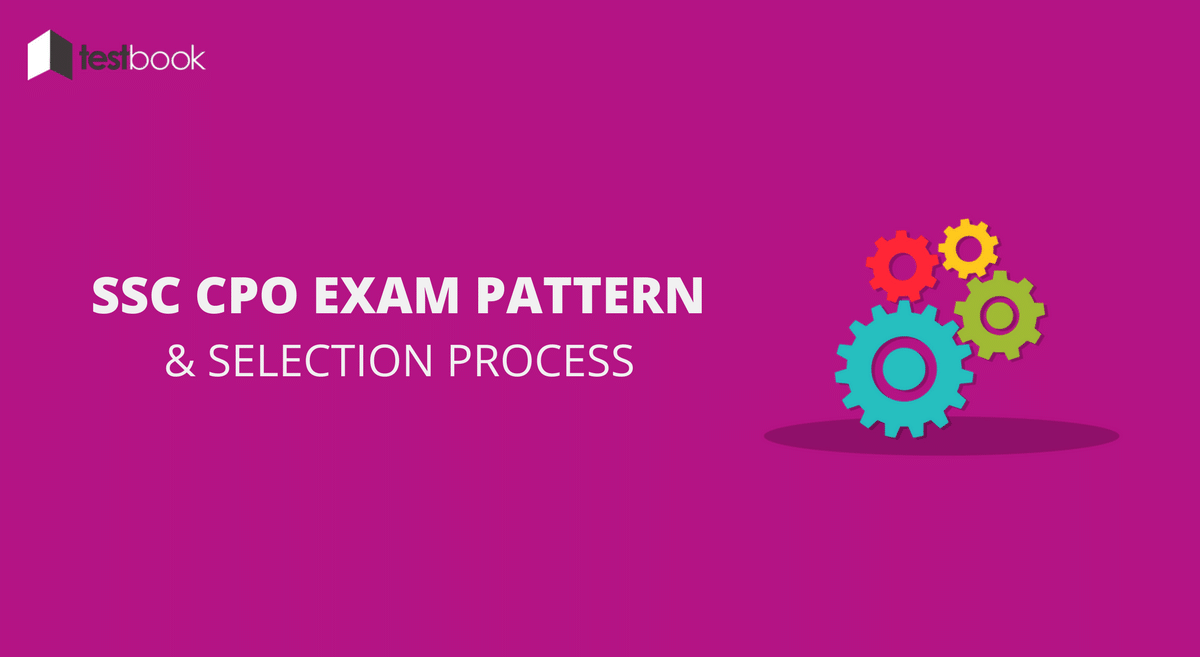 SSC CPO Exam Pattern 2017 for Sub Inspector (Delhi Police, CAPFs) & CISF Posts