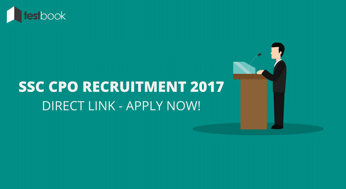 SSC CPO Recruitment 2017 - Apply for 2200 Vacancies Now !