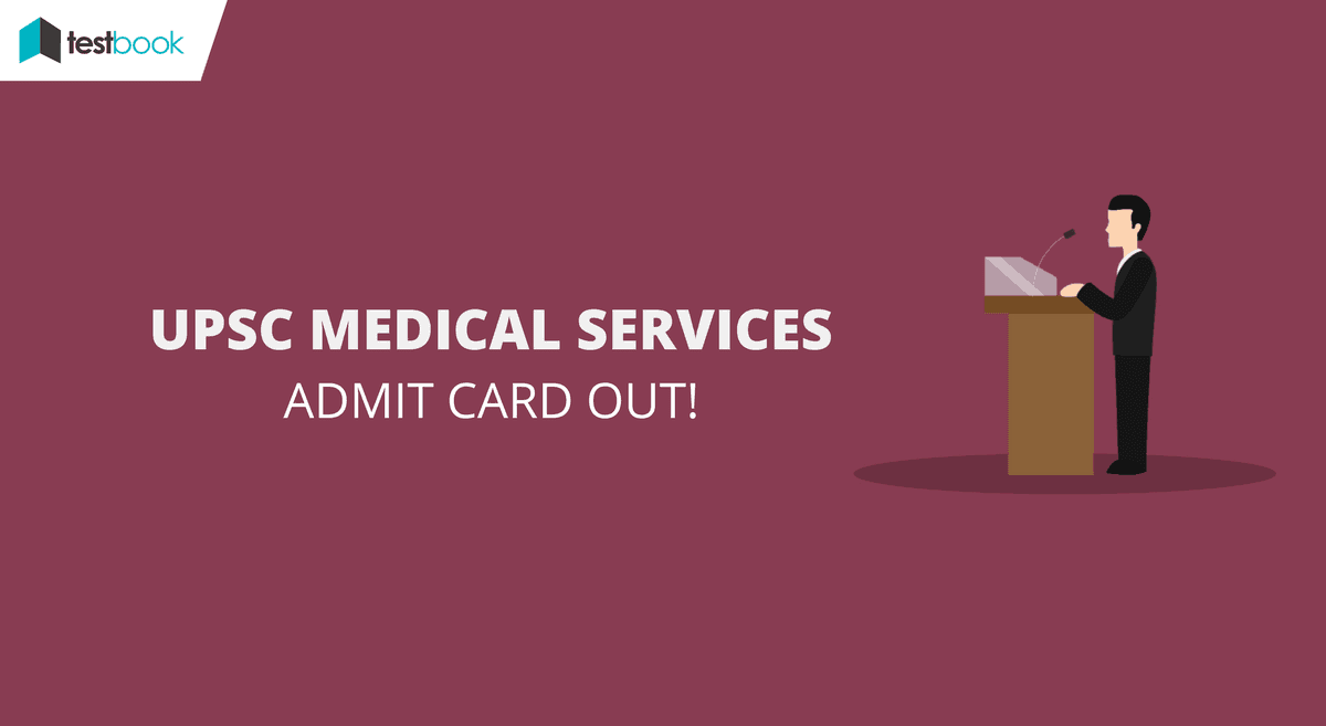 UPSC Admit Card - Medical Services 2017