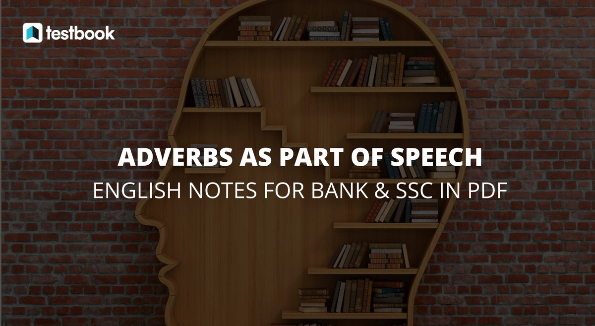 Learn Adverbs As Part Of Speech For Bank Ssc Exams English Notes