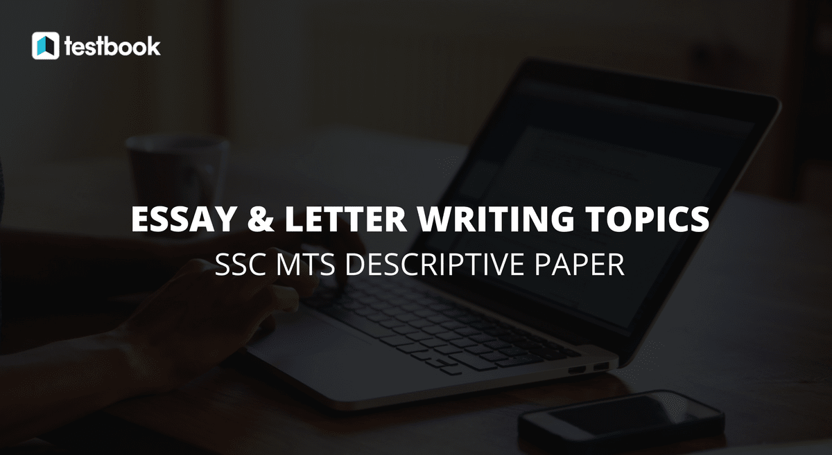 List Of  Essay And Letter Writing Topics For Ssc Mts Descriptive