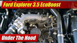 Under The Hood: Ford Explorer 35 EcoBoost  TestDrivenTV