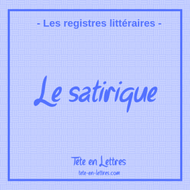 Le registre satirique