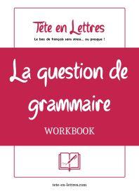 la question de grammaire workbook