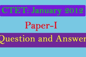 2012 January CTET Paper-I Question with Answer