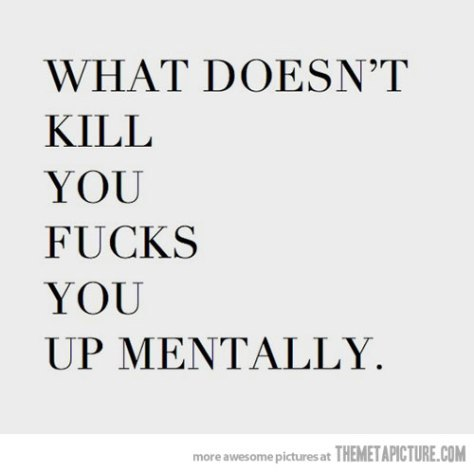 funny-what-doesnt-kill-you-quote