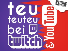 Twitch & YouTube meets teu|teu|teu | Beitragsbild