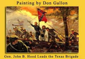 General Hood and the Texas Brigade