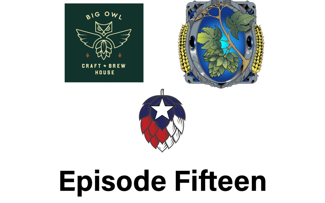 Episode 15: The Turkey Forrest Brewing and Big Owl Craft Brew House