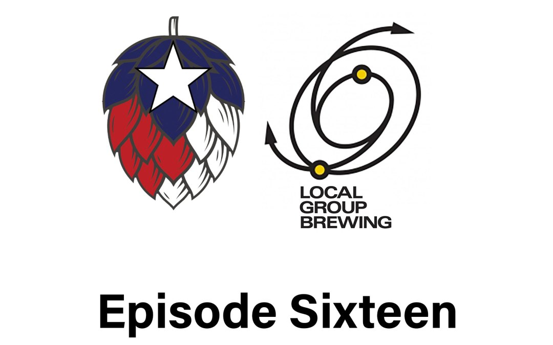 Episode 16: Local Group Brewing with Huggy Bear and Brandon Phelps