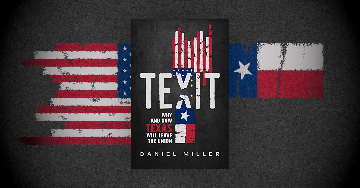 """""""Texit: Why and How Texas Will Leave The Union"""" Author Interview"""