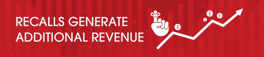 recalls generate additional revenue