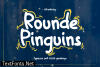 Rounde Pinguins Font