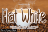 Flat White Font