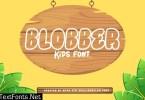 Blobber- Kids font