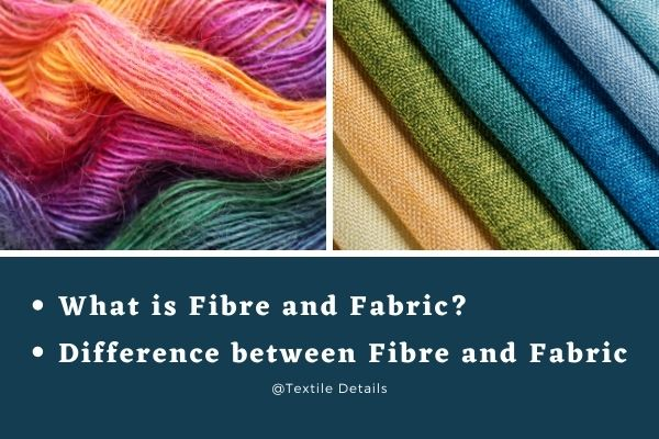 What is Fibre and Fabric_ Difference between Fibre and Fabric