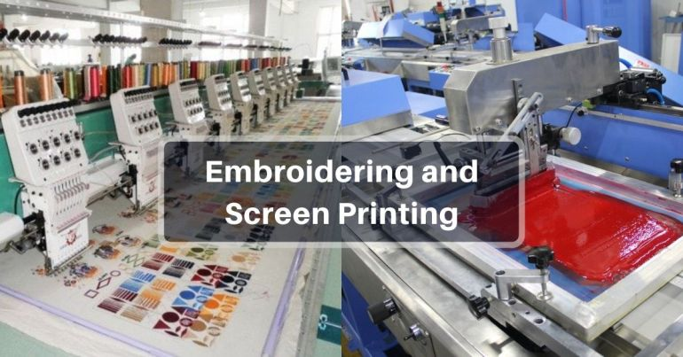 Embroidering and Screen Printing in garments