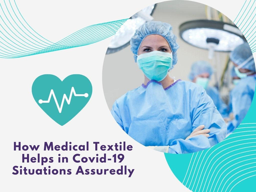 How Medical Textile Helps in Covid 19 Situations