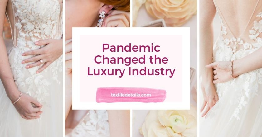 How Pandemic Changed the Luxury Industry
