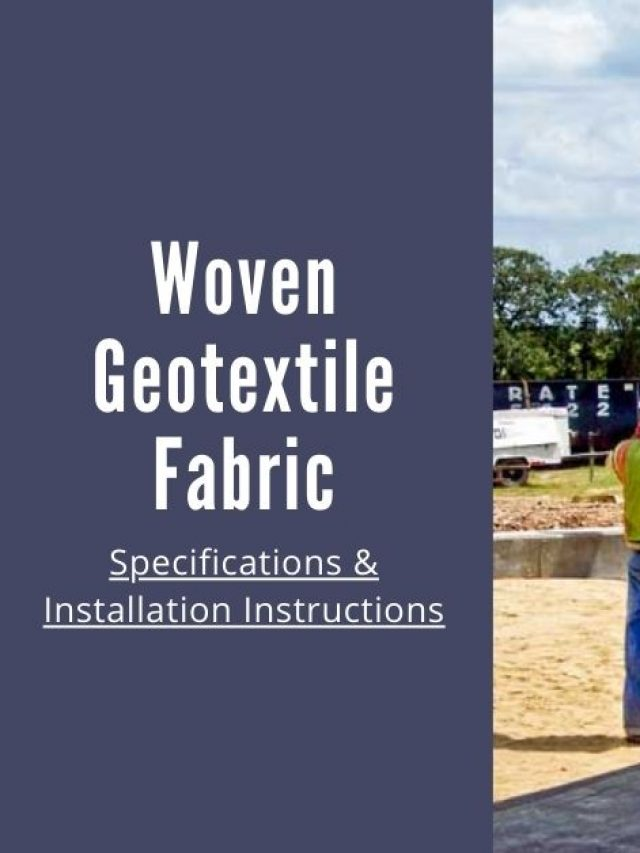 Woven Geotextile Fabric: Specifications & Installation Instructions