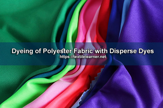 Dyeing of Polyester with Disperse Dyes
