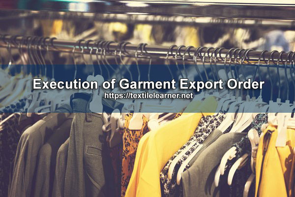 Execution of Garment Export Order