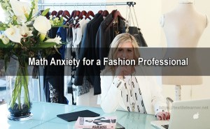 Math Anxiety for a Fashion Professional
