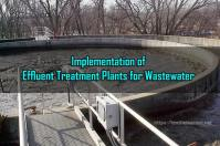Implementation of Effluent Treatment Plants for Wastewater and Effect of Untreated on Environment