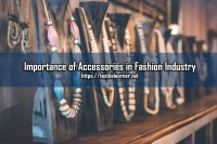 Why Fashion Accessories Important in Fashion Industry