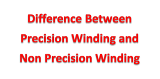 Difference Between Precision Winding and Non Precision Winding