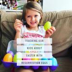 Using Resurrection Eggs at Easter