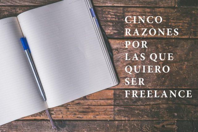 Razones por las que quiero ser freelance