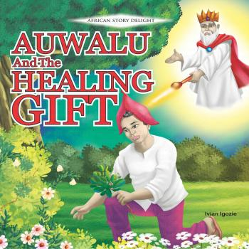 Auwalu and the Healing Gift